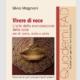 Silvia Magnani, foniatra; il suo libro Vivere di Voce